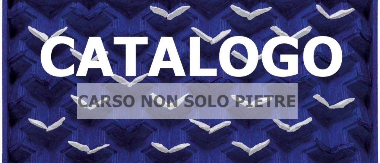 """Catalogo della Mostra """"CARSO NON SOLO PIETRE"""""""